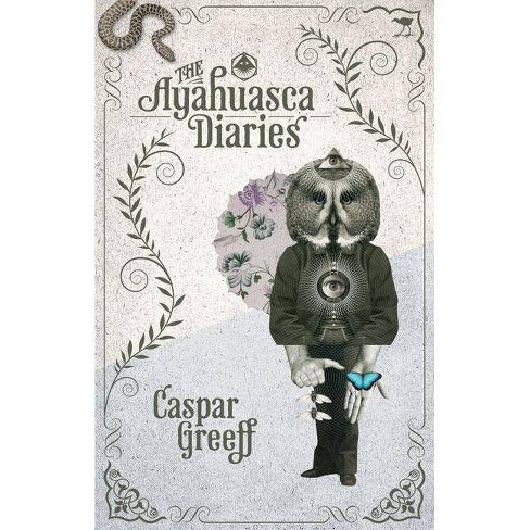 The Ayahuasca Diaries - by  Caspar Greeff (Paperback) - image 1 of 1