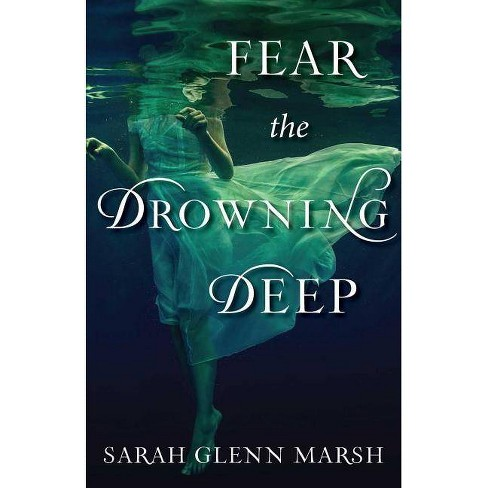 Fear the Drowning Deep - by  Sarah Marsh (Paperback) - image 1 of 1