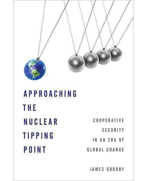 Approaching the Nuclear Tipping Point : Cooperative Security in an Era of Global Change -  (Hardcover) - image 1 of 1
