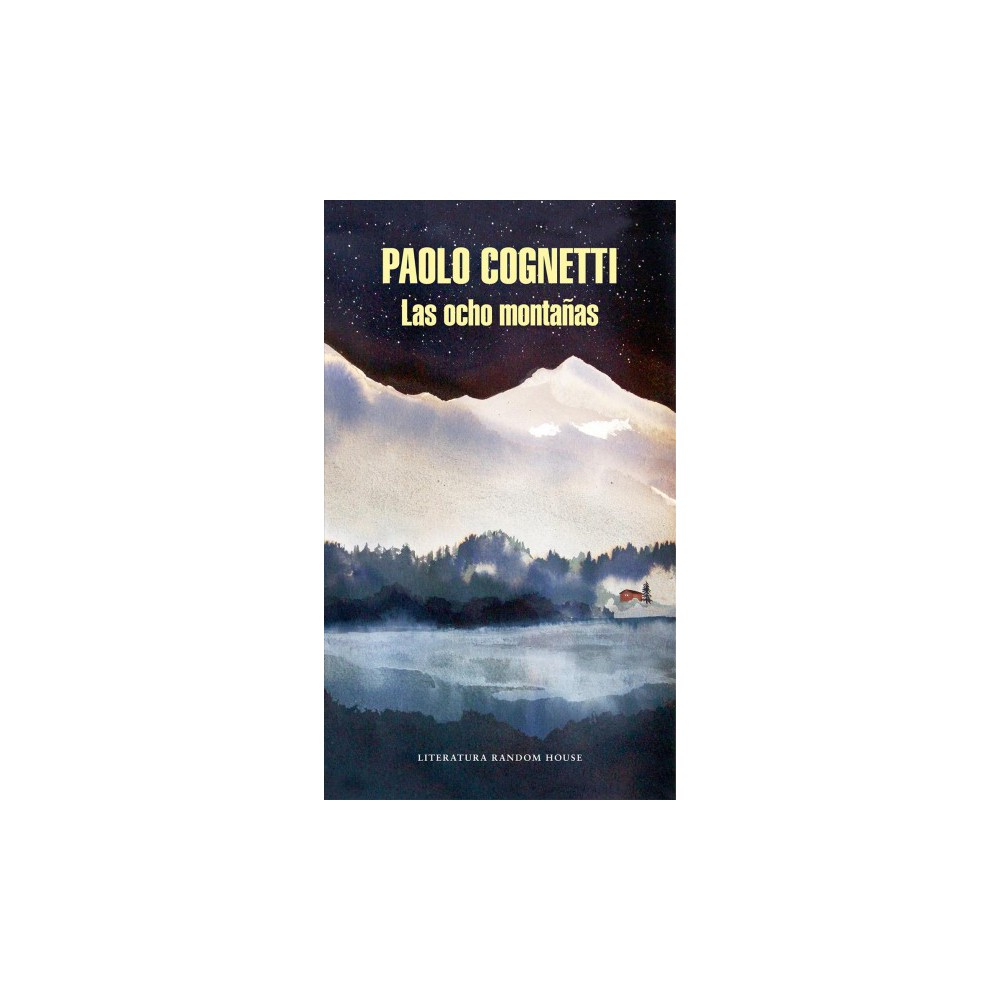 Las ocho montañas / The Eight Mountains - by Paolo Cognetti (Paperback)