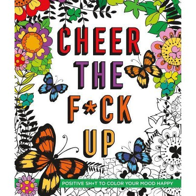 Cheer the F*ck Up - by  Caitlin Peterson (Paperback)