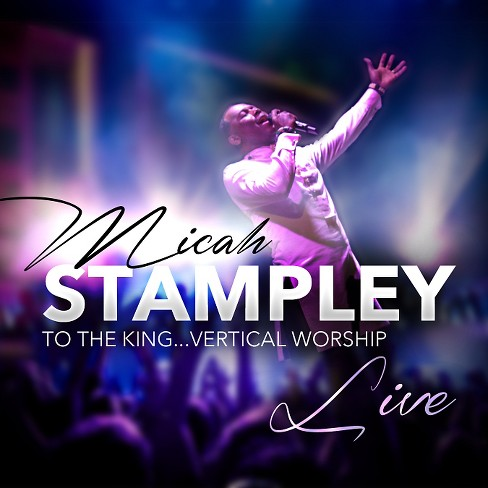 Micah stampley - To the king:Vertical worship (CD) - image 1 of 1