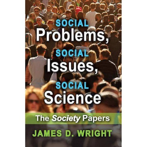 Social Problems, Social Issues, Social Science - by James D Wright  (Paperback)