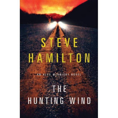 The Hunting Wind - (Alex McKnight) by  Steve Hamilton (Paperback) - image 1 of 1
