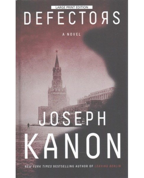 Defectors -  (Thorndike Press Large Print Core Series) by Joseph Kanon (Hardcover) - image 1 of 1