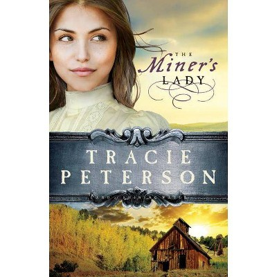 The Miner's Lady - (Land of Shining Water) by  Tracie Peterson (Paperback)