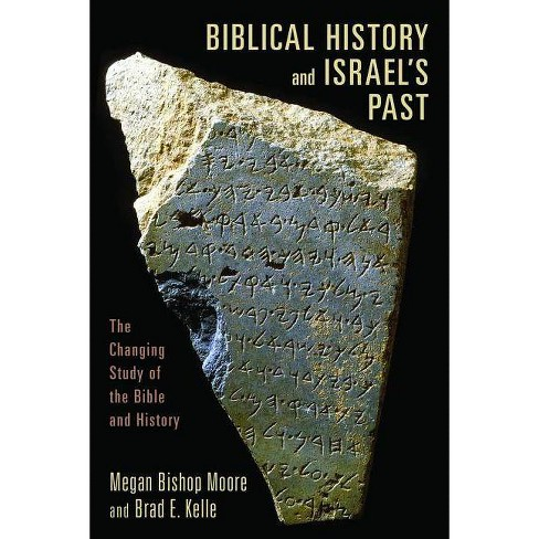 Biblical History and Israel's Past - by  Megan Bishop Moore & Brad E Kelle (Paperback) - image 1 of 1