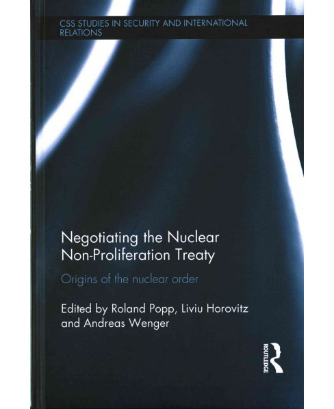 Negotiating the Nuclear Non-proliferation Treaty : Origins of the Nuclear Order (Hardcover) - image 1 of 1