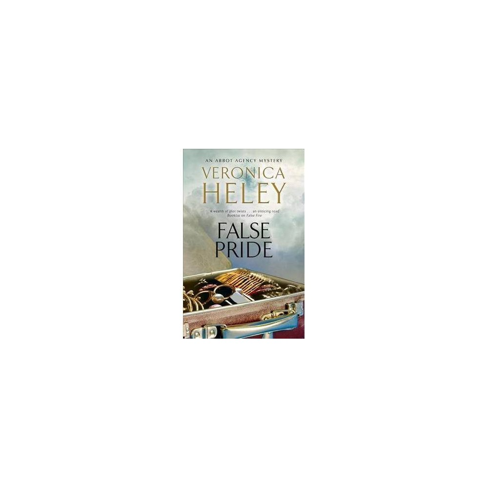 False Pride - (Bea Abbot Agency Mysteries) by Veronica Heley (Hardcover)
