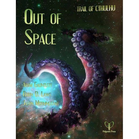 Out of Space - by  Adam Gauntlett & Robin D Laws & Jason Morningstar (Paperback) - image 1 of 1