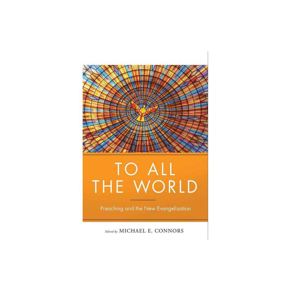 To All The World By Michael Connors Paperback