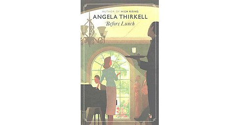 Before Lunch (Paperback) (Angela Mackail Thirkell) - image 1 of 1