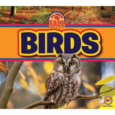 Birds - (All about Fall) by  Ruth Daly (Paperback) - image 1 of 1