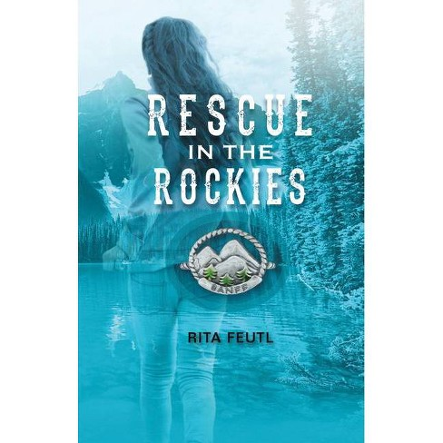 Rescue in the Rockies - by  Rita Feutl (Paperback) - image 1 of 1