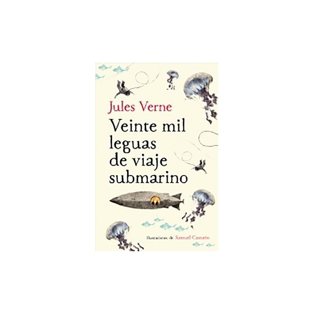 Veinte mil leguas de viaje submarino/ Twenty Thousand Leagues Under the Sea - by Jules Verne (Hardcover)