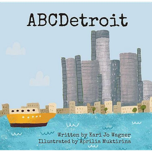 Abcdetroit - by  Kari Jo Wagner (Hardcover) - image 1 of 1