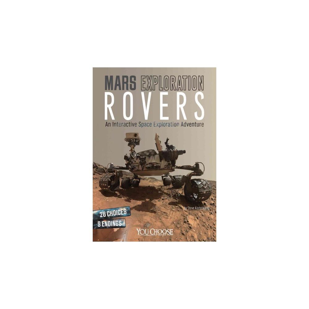 Mars Exploration Rovers : An Interactive Space Exploration Adventure (Paperback) (Steve Kortenkamp)