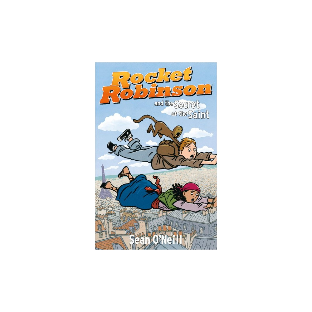 Rocket Robinson 2 : Rocket Robinson and the Secret of the Saint - by Sean O'Neill (Paperback)