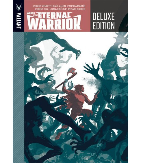 Wrath of the Eternal Warrior -  Deluxe by Robert Venditti (Hardcover) - image 1 of 1