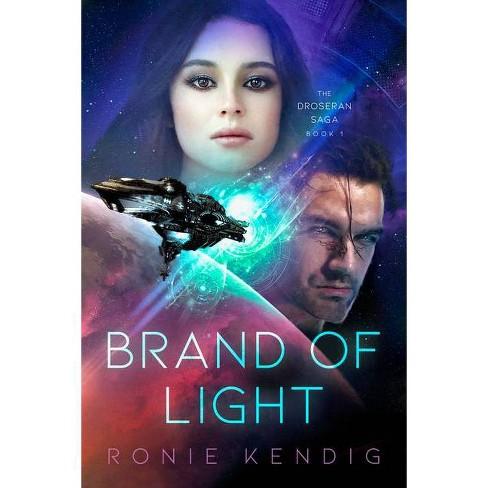 Brand of Light (Book 1) - (The Droseran Saga) by  Ronie Kendig (Hardcover) - image 1 of 1
