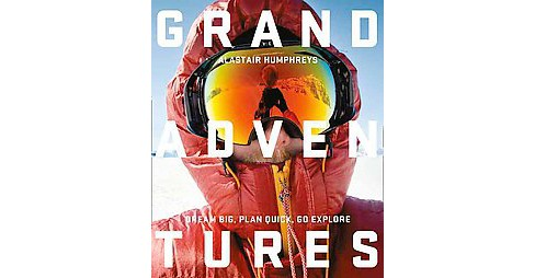 Grand Adventures (Paperback) (Alastair Humphreys) - image 1 of 1