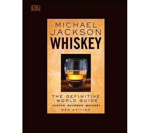 Whiskey : The Definitive World Guide (Hardcover) (Michael Jackson) - image 1 of 1