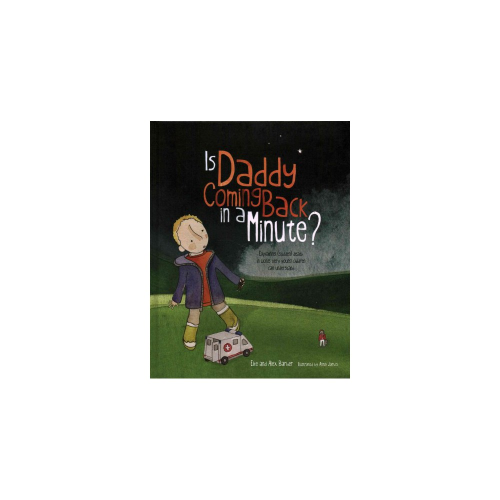 Is Daddy Coming Back in a Minute? : Explaining (Sudden) Death in Words Very Young Children Can