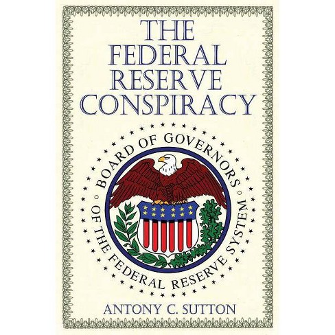 The Federal Reserve Conspiracy - by  Antony C Sutton (Paperback) - image 1 of 1