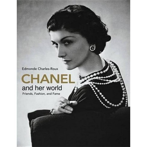 Chanel and Her World - by  Edmonde Charles-Roux (Hardcover) - image 1 of 1