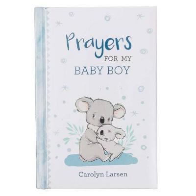 Gift Book Prayers for My Baby Boy - by Carolyn Larsen (Hardcover)