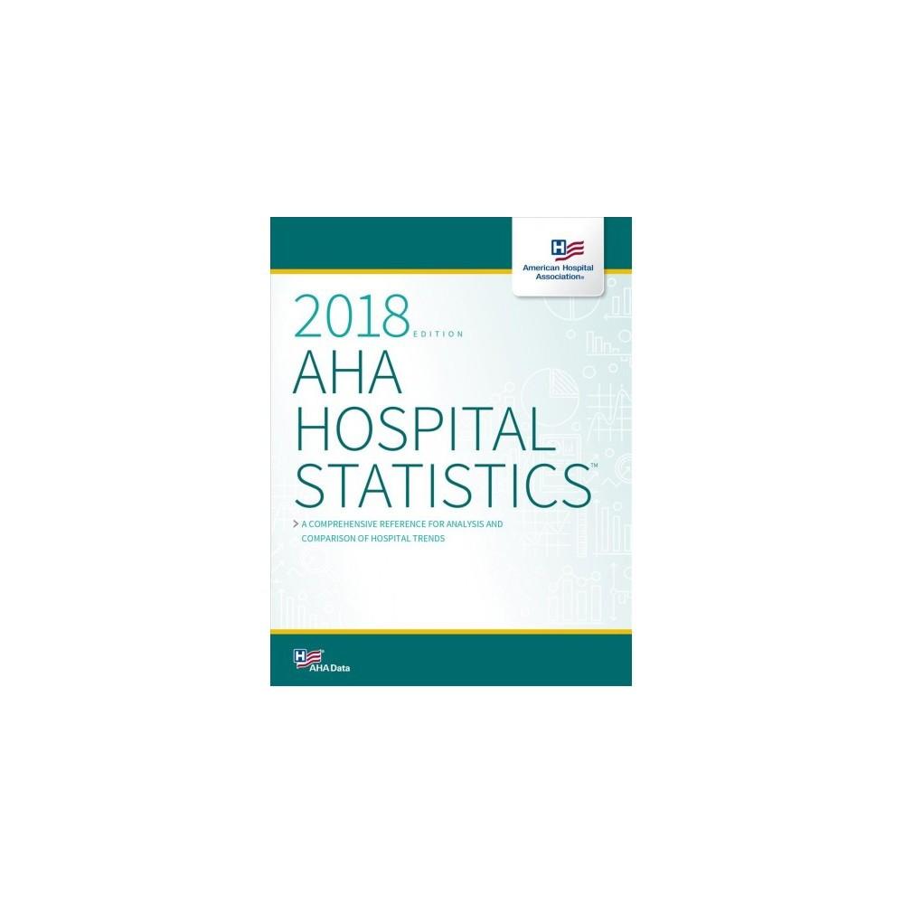 Aha Hospital Statistics 2018 - (Hospital Statistics) (Paperback)