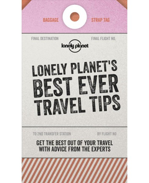 Lonely Planet's Best Ever Travel Tips -  (Lonely Planet) (Paperback) - image 1 of 1
