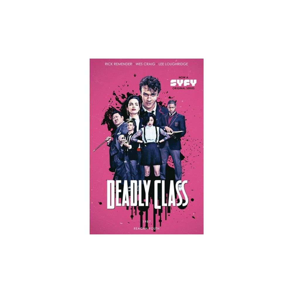 Deadly Class 1 : Regan Youth - Mti by Rick Remender (Paperback)