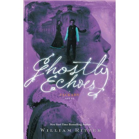 Ghostly Echoes - (Jackaby) by  William Ritter (Paperback) - image 1 of 1