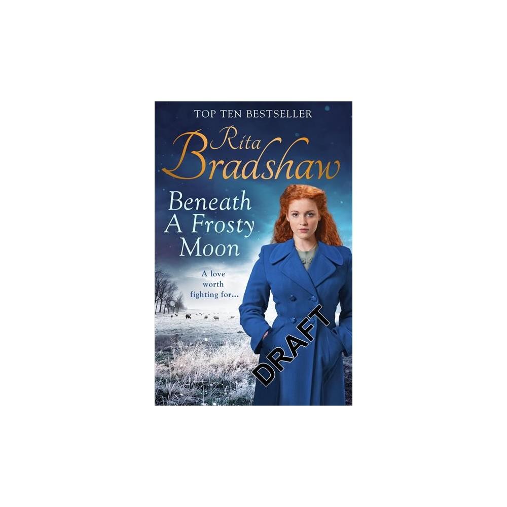 Beneath a Frosty Moon - by Rita Bradshaw (Hardcover)