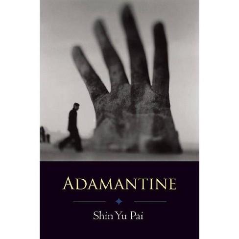 Adamantine - by  Shin Yu Pai (Paperback) - image 1 of 1