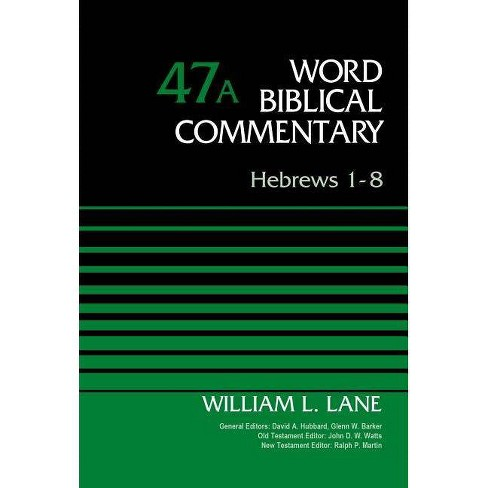 Hebrews 1-8, Volume 47a - (Word Biblical Commentary) by  William L Lane (Hardcover) - image 1 of 1