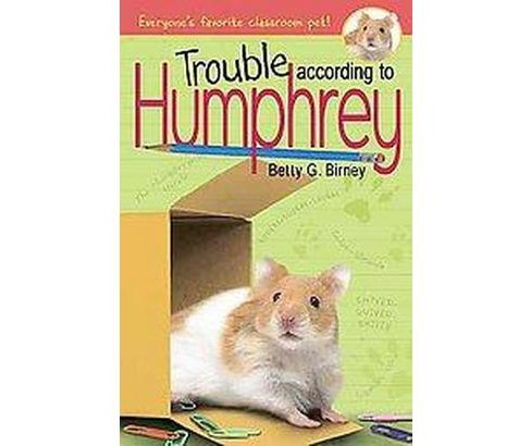 Trouble According to Humphrey (Hardcover) (Betty G. Birney) - image 1 of 1
