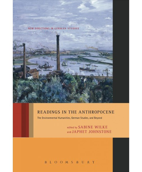 Readings in the Anthropocene : The Environmental Humanities, German Studies, and Beyond (Hardcover) - image 1 of 1