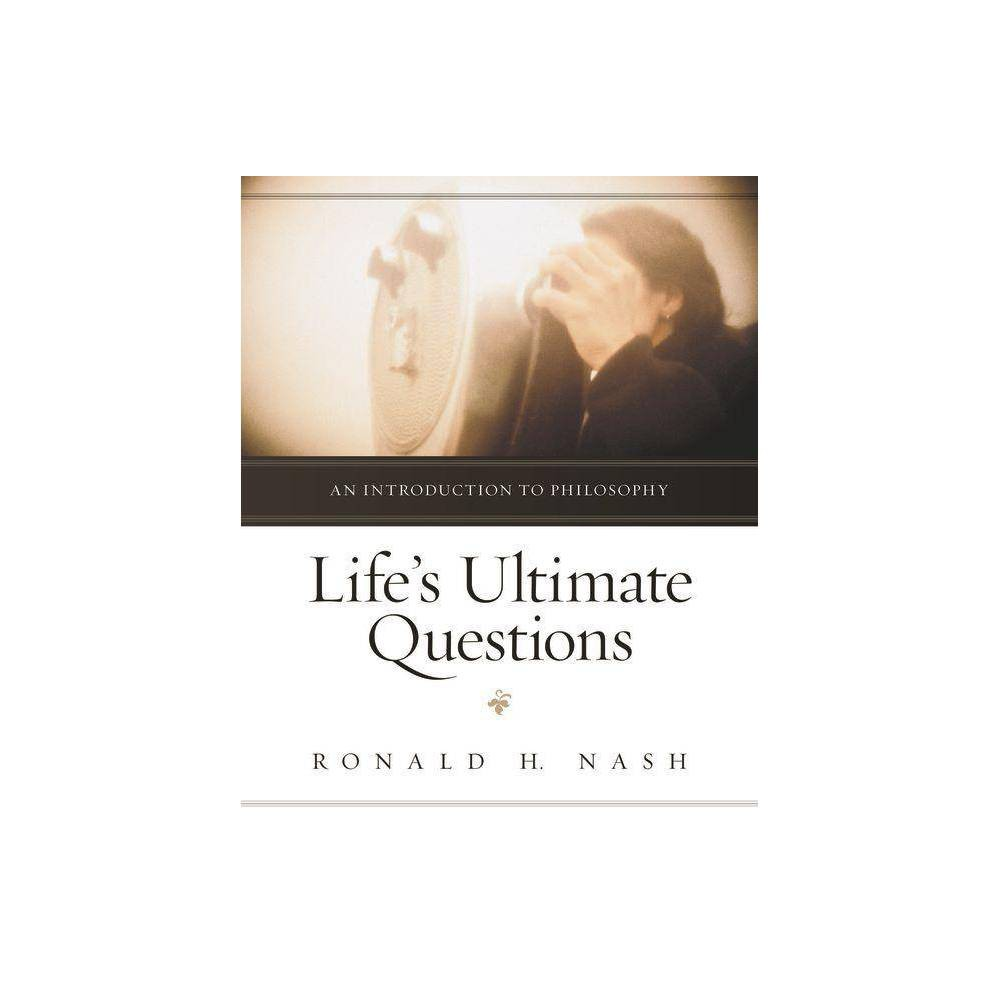 Life S Ultimate Questions By Ronald H Nash Paperback