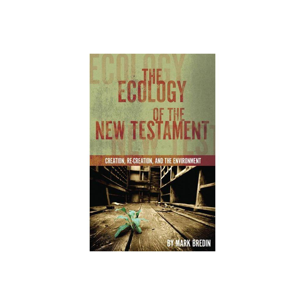 The Ecology Of The New Testament By Mark Bredin Paperback