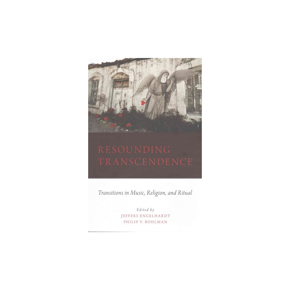 Resounding Transcendence : Transitions in Music, Religion, and Ritual (Paperback)