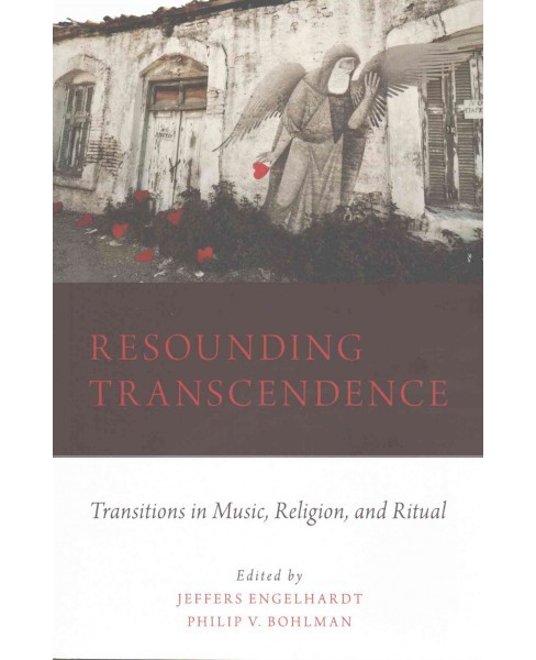 Resounding Transcendence : Transitions in Music, Religion, and Ritual (Paperback) - image 1 of 1