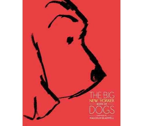 The Big New Yorker Book of Dogs (Hardcover) - image 1 of 1