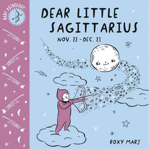 Baby Astrology: Dear Little Sagittarius - by  Roxy Marj (Board_book) - image 1 of 1