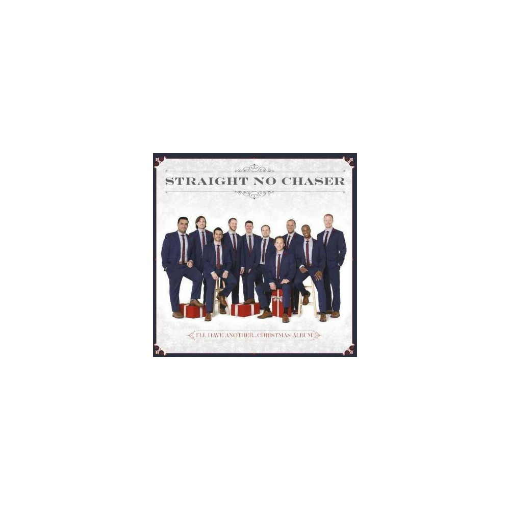 Straight No Chaser I Ll Have Another Christmas Album Cd