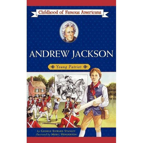 Andrew Jackson - (Childhood of Famous Americans (Paperback)) by  George E Stanley (Paperback) - image 1 of 1