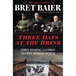 Three Days at the Brink - by Bret Baier & Catherine Whitney (Hardcover)