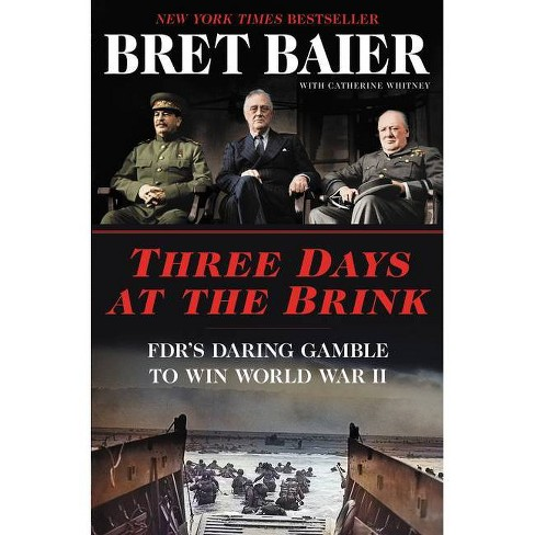 Three Days at the Brink - by Bret Baier & Catherine Whitney (Hardcover) - image 1 of 1