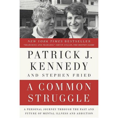 A Common Struggle - by  Patrick J Kennedy & Stephen Fried (Paperback) - image 1 of 1